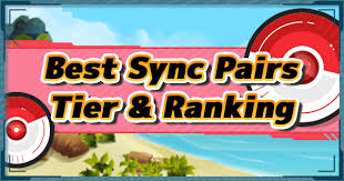 Pokemon Masters Best Sync Pair Ranking Tier List
