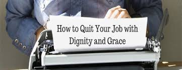 Image result for leaving your present job with dignity