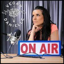 Vegan Danielle Podcast