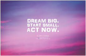 Small Quotes About Dreams Best Of Robin Sharma Dream Big Start Small Act Now Dream Big St Flickr