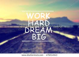 Inspirational Quotes On Dreaming Big Best of Business Inspirational Quotes Phrase Work Hard Stock Photo Royalty