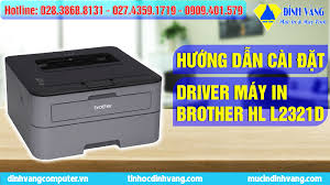 After you complete your download, move. HÆ°á»›ng Dẫn Cai Ä'ặt Driver May In Brother 2321d