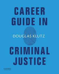 Career Guide In Criminal Justice Paperback Douglas Klutz