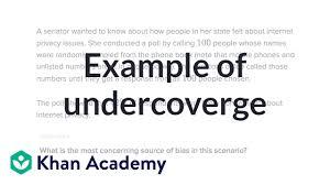 Design Bias Example Example Of Under Coverage Introducing Bias Study Design Ap Statistics Khan Academy
