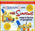 Go Simpsonic with the Simpsons/Songs in the Key of Springfield