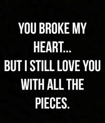 I Love You With All My Heart Quotes Inspiration You Broke My Heart But I Still Love You Quotes Collection WeNeedFun