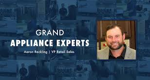 Meet Grand Series: Aaron Reckling, VP of Retail Sales | Grand Appliance and  TV