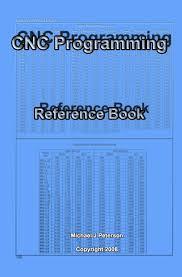Machining Reference Charts Cnc Programming Reference Book Amazon Co Uk Michael J