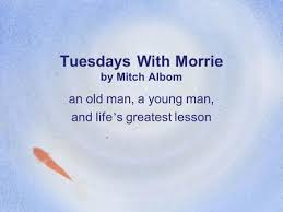 tuesdays morrie by mitch albom ppt video online  tuesdays morrie by mitch albom an old man a young man and life