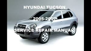hyundai tucson technical repair manual 2007 2006 2005
