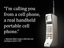 first motorola cell phone 1973. is this an accurate story? martin cooper quote first motorola cell phone 1973