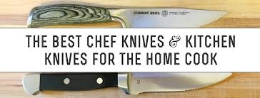 Kitchen Knife Comparison Chart The Best Chef Knives And Kitchen Knives For The Home Cook