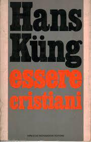 Essere cristiani - Hans Kung - Cristianesimo - Religione - Libreria -  dimanoinmano.it