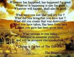 simple lessons from the bhagavad gita that are all you need to 3 change is the law of the universe you can be a millionaire or a pauper in an instant