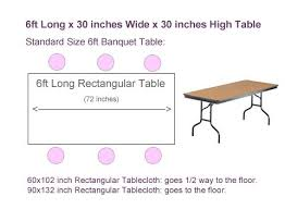 Table Top Size Chart What Size Tablecloth For 6ft Rectangular Table