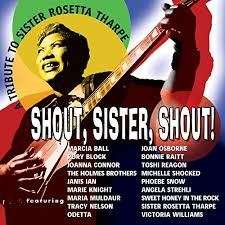 Small Picture Various Shout Sister Shout A Tribute to Sister Rosetta Tharpe