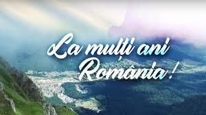 Imagini pentru La multi ani Romania