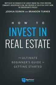 How to Invest in Real Estate: The Ultimate Beginner's Guide to Getting  Started: Amazon.de: Turner, Brandon, Dorkin, Joshua: Fremdsprachige Bücher
