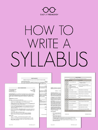 How To Write A Syllabus How To Write A Syllabus Cult Of Pedagogy