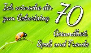 70 Geburtstag Glückwünsche Und Sprüche