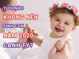 Tuổi nào nên sinh con năm 2020 Canh Tý? Sinh con tháng nào tốt?