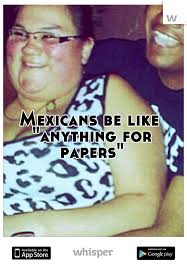 mexicans be like anything for papers. Delighful Mexicans In Mexicans Be Like Anything For Papers 1