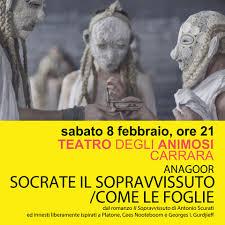Visita Carrara - sabato 8 febbraio ore 21 SOCRATE IL SOPRAVVISSUTO / come  le foglie dal romanzo Il Sopravvissuto di Antonio Scurati con innesti  liberamente ispirati a Platone e a Cees Nooteboom
