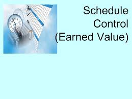 schedule control earned value ppt  1 schedule control earned value