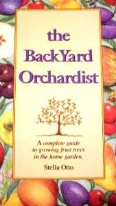The Backyard Orchardist A Complete Guide To Growing Fruit Trees In Thu2026The Backyard Orchardist