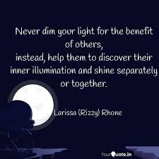 Never Dim Your Light Quote Never Dim Your Light For Quotes Writings By Larissa