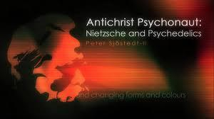 antichrist psychonaut nietzsche and psychedelics antichrist psychonaut nietzsche and psychedelics