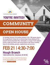 community open house hough branch 21 cpl150 on tuesday 21st anytime between 4 30 7 pm please stop by the hough branch library for an informal open house kicking off the branch s community