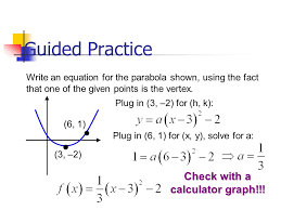guided practice write an equation for the parabola shown using the fact that one of