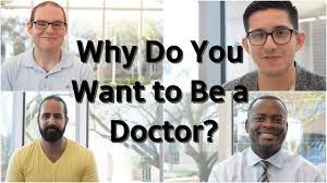 do i want to be a doctor why do you want to be a doctor youtube
