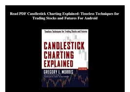 Candlestick Charting Explained 3rd Edition Gregory L Morris Pdf Read Pdf Candlestick Charting Explained Timeless Techniques