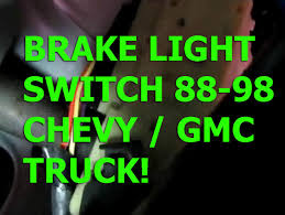 chevy silverado 88 98 brake light switch replacement gmc sierra 1995 Chevy 1500 Wiring Diagram 88 Chevy Truck Starting Wiring Diagram #27