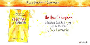 The How Of Happiness By Sonja Lyubomirsky Book Summary