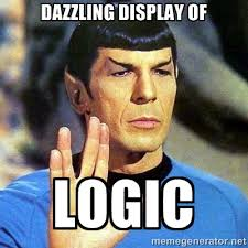 Dazzling display of Logic - Spock | Meme Generator via Relatably.com