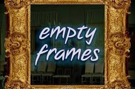 Empty Frames Trailer