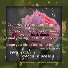 Rishikajain Good Morning Quotes Best Of Good MorningCount Your Gardenby The Number Of Flowers Not By