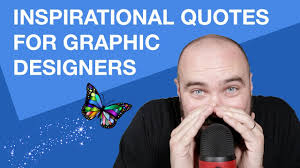 Inspirational Quotes For The Depressed Graphic Designer