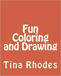 Fun Coloring and Drawing: Rhodes, Tina: 9781544197142: Amazon.com: Books