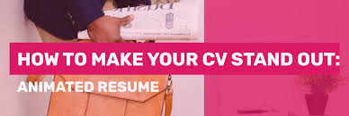 How To Make A Cv For Job How To Make Your Cv Stand Out From Competition Animated Resume
