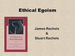 psychological and ethical egoism ppt  james rachels stuart rachels