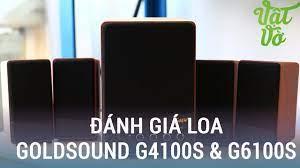 Vật Vờ| Đánh giá loa vi tính Goldsound G4100s và G6100s giá rẻ dành cho  sinh viên - YouTube