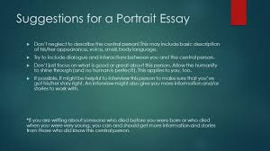 writing personal essays narration  narration means the telling  suggestions for a portrait essay  don t neglect to describe the central person