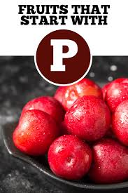 fruits that start with p insanely good