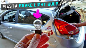 2015 Ford Focus Brake Light Bulb Replacement Ford Fiesta Mk7 Brake Light Bulb Tail Light Bulb Replacement