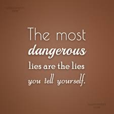 Quotes On Lying To Yourself