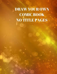 Design Your Own Title Page Draw Your Own Comic Book No Title Pages 90 Pages Of 8 5 X